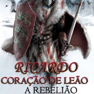 Ricardo Coração de Leão, A Rebelião